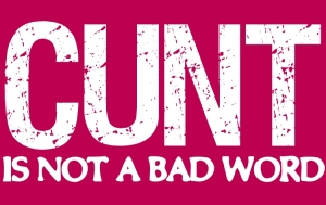 cunt_is_not_a_bad_word