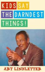 Art Linkletter Kids say the darndest things barnesandnoble com